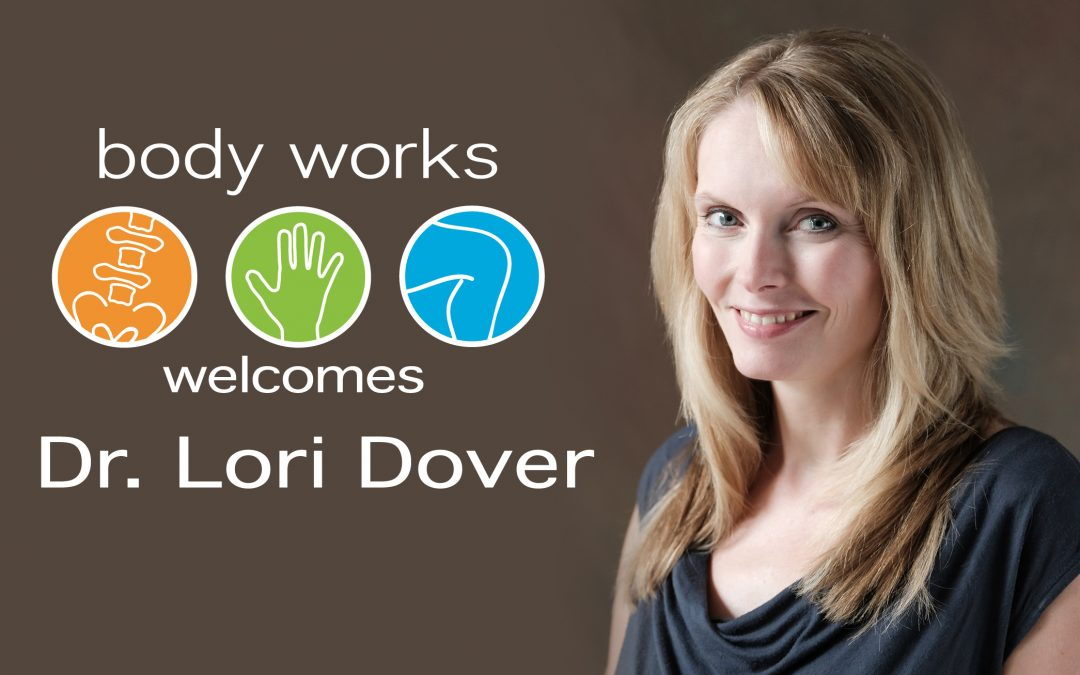 DR. LORI DOVER JOINS BODY WORKS